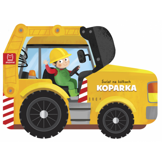 Świat na kółkach - Koparka